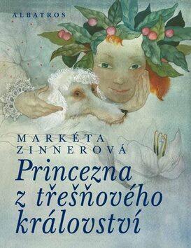 Princezna z třešňového království - Markéta Zinnerová