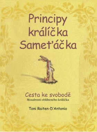 Principy králíčka Sameťáčka - Raiten-D'Antonio Toni