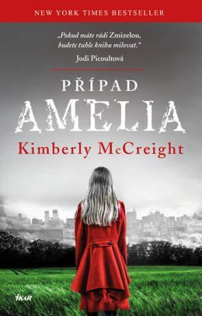Případ Amelia - Kimberly McCreight
