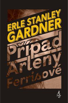 Případ Arleny Ferissové - Erle Stanley Gardner