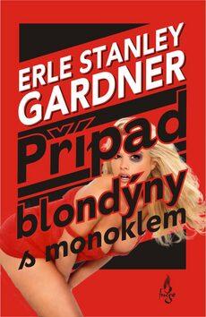 Případ blondýny s monoklem - Erle Stanley Gardner
