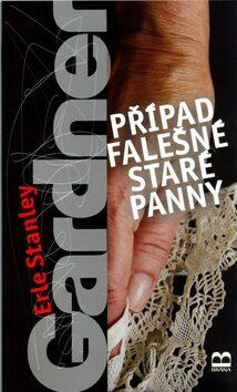 Případ falešné staré panny - Erle Stanley Gardner