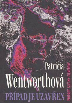 Případ je uzavřen - Patricia Wentworthová