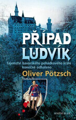 Případ Ludvík - Oliver Pötzsch
