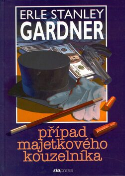 Případ majetkového kouzelníka - Erle Stanley Gardner