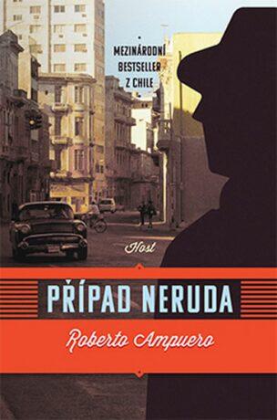 Případ Neruda - Ampuero Roberto