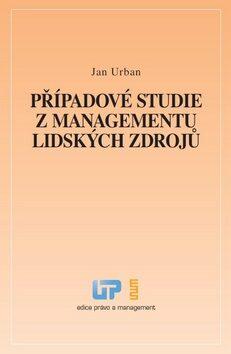 Případové studie z managementu lidských zdrojů - Jan Urban