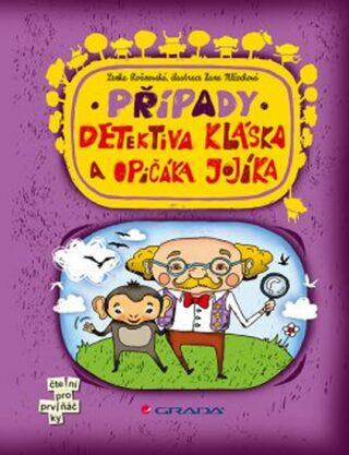 Případy detektiva Kláska a opičáka Jojíka - Lenka Rožnovská, Hana Mlčochová