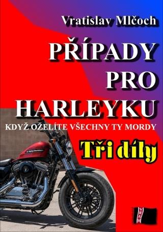 Případy pro harleyku (tři díly) - Vratislav Mlčoch - e-kniha