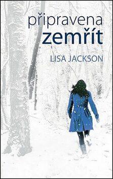 Připravena zemřít - Lisa Jackson