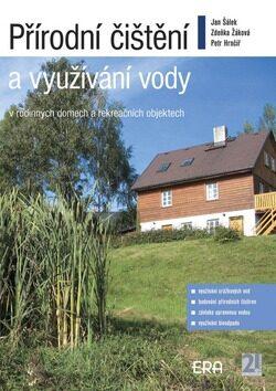 Přírodní čištění a využívání vody v rodinných domech a rekreač - Jan Šálek