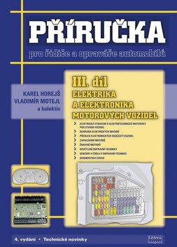 Příručka pro řidiče a opraváře automobilů III. díl - Vladimír Motejl, Karel Horejš