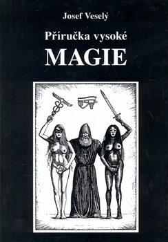 Příručka vysoké magie - Josef Veselý