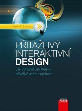 Přitažlivý interaktivní design - Stephen P. Anderson