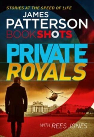 Private Royals : Bookshots - James Patterson