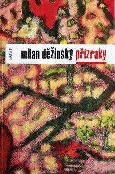 Přízraky - Milan Děžinský