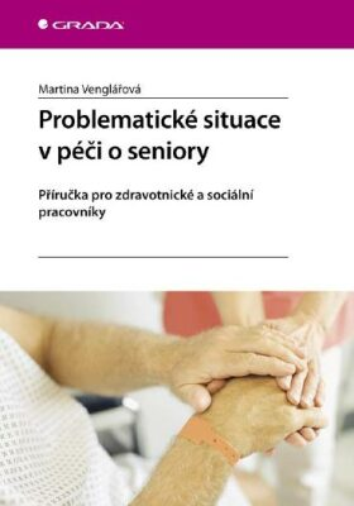 Problematické situace v péči o seniory - Martina Venglářová - e-kniha