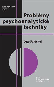 Problémy psychoanalytické techniky - Otto Fenichel