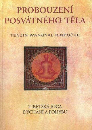 Probuzení posvátného těla - Tändzin Wangyal Rinpočhe