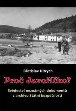 Proč Javoříčko? - Břetislav Ditrych