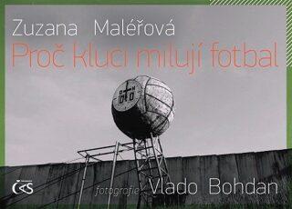 Proč kluci milují fotbal - Zuzana Maléřová