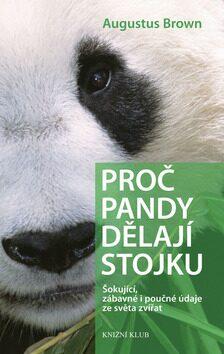Proč pandy dělají stojku - Augustus Brown
