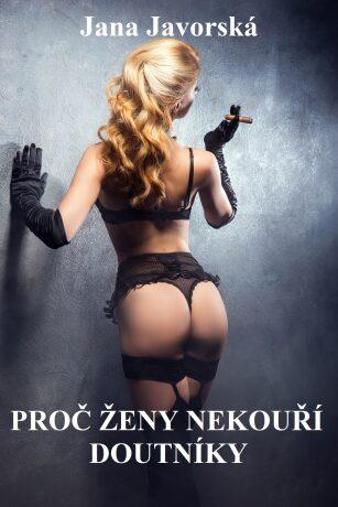 Proč ženy nekouří doutníky - Jana Javorská - e-kniha