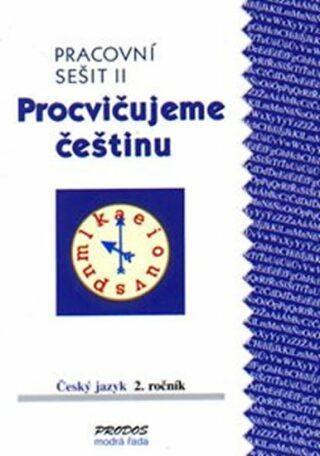 Procvičujeme češtinu pracovní sešit pro 2. ročník 2. díl - 2. ročník - Hana Mikulenková, Radek Malý