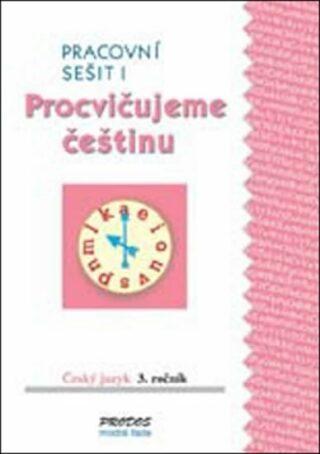 Procvičujeme češtinu pracovní sešit pro 3. ročník 1. díl - 3. ročník - Hana Mikulenková, Radek Malý