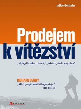 Prodejem k vítězství - Richard Denny