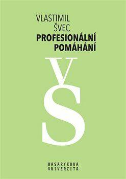 Profesionální pomáhání - Vlastimil Švec