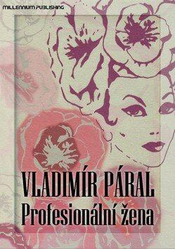 Profesionální žena - Vladimír Páral
