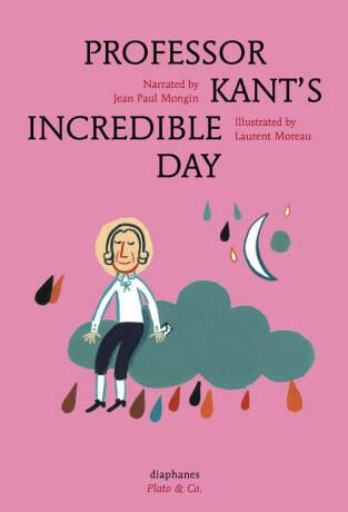Professor Kant's Incredible Day - Paul Mongin