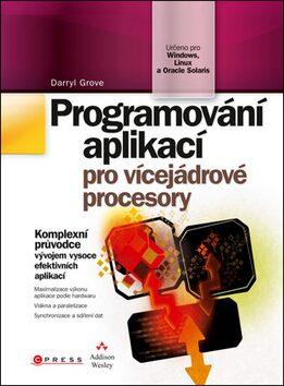 Programování aplikací pro vícejádrové procesorz - Darryl Grove