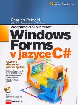 Programování Microsoft Windows Forms v jazyce C# - Charles Petzold