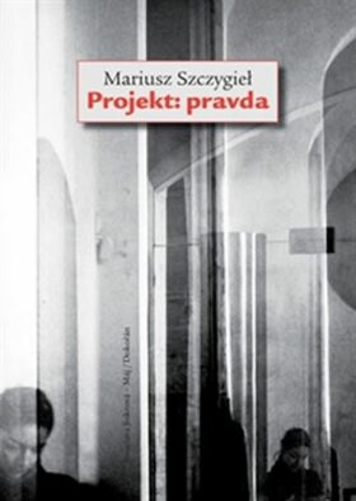 Projekt: Pravda - Mariusz Szczygieł
