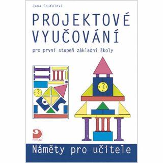 Projektové vyučování pro 1. stupeň ZŠ - náměty pro učitele - Jana Coufalová