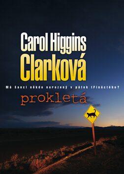 Prokletá - Carol Higgins Clarková
