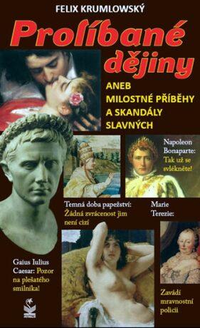 Prolíbané dějiny aneb milostné příběhy a skandály - Felix Krumlowský