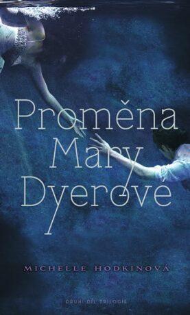 Proměna Mary Dyerové - Michelle Hodkin
