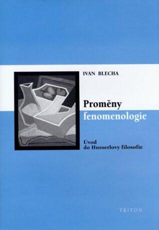 Proměny fenomenologie - Ivan Blecha