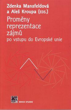 Proměny reprezentace zájmů po vstupu do Evropské unie - Aleš Kroupa, Zdenka Mansfeldová