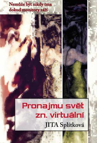 Pronajmu svět zn. virtuální - Splítková Jita