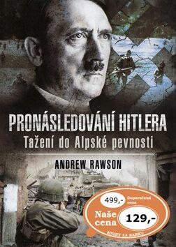 Pronásledování Hitlera - Andrew Rawson