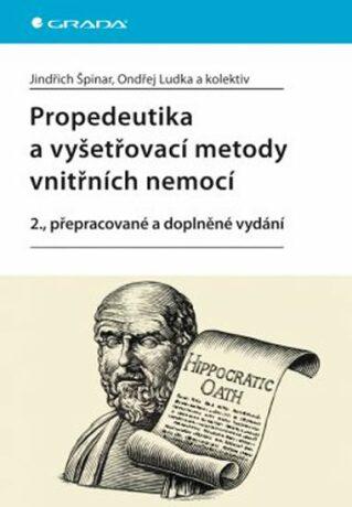 Propedeutika a vyšetřovací metody vnitřních nemocí - Jindřich Špinar