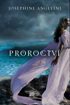 Proroctví - Josephine Angelini