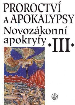 Proroctví a Apokalypsy III. -