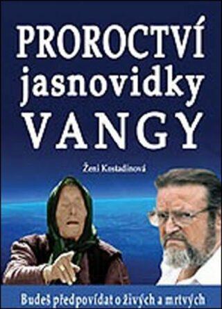 Proroctví jasnovidky Vangy - Ženi Kostadinová