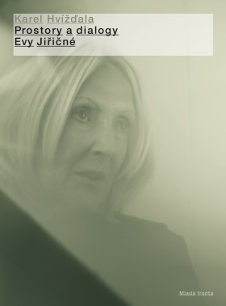 Prostory a dialogy Evy Jiřičné - Karel Hvížďala