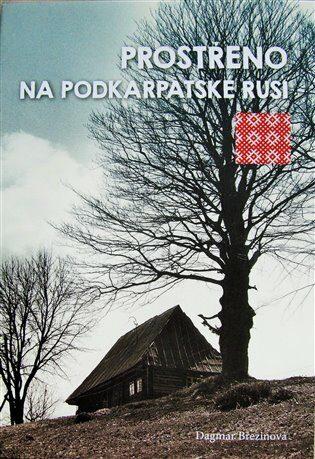 Prostřeno na Podkarpatské Rusi - Dagmar Březinová